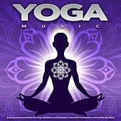 Yoga Music: Relaxing Instrumental Music For Yoga, Meditation and Relaxation, Focus and Concentration and Soothing Spa Music de Yoga Music