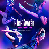 Step Up: High Water, Season 2 (Original Soundtrack) de Step Up: High Water