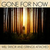 Gone for Now (Remix) by Will Taylor