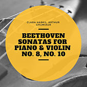 Beethoven Sonatas for Piano & Violin No. 8, No. 10 von Clara Haskil