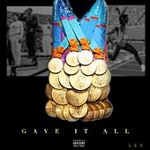 Gave It All by Lex