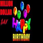 Happy Birthday von Million Dollar $av