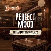 Perfect Mood: Restaurant Smooth Jazz - Dinner Party, Relaxing Evening, Midnight Lounge Cafè, Club Ambient Music de Various Artists