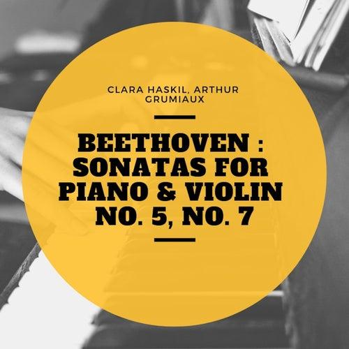 Beethoven : Sonatas for Piano & Violin No. 5, No. 7 de Clara Haskil