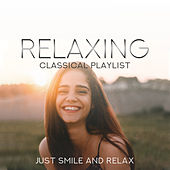 Relaxing Classical Playlist: Just Smile and Relax de Various Artists