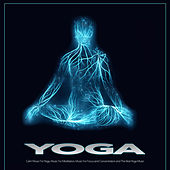 Yoga: Calm Music For Yoga, Music For Meditation, Music For Focus and Concentration and The Best Yoga Music de Yoga Music