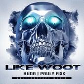 Like Woot by DJ Fixx