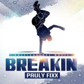 Breakin by DJ Fixx