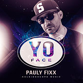 Yo Face by DJ Fixx