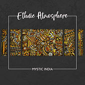 Ethnic Atmosphere: Mystic India de Various Artists