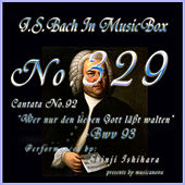 Cantata No. 93, 'Wer nur den lieben Gott labt walten'', BWV 93 de Shinji Ishihara