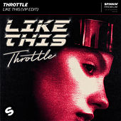 Like This (VIP Edit) von Throttle