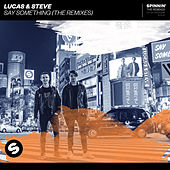 Say Something (The Remixes) by Lucas & Steve