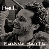 Red by Frerick Den Haan Trio