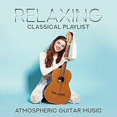 Relaxing Classical Playlist: Atmospheric Guitar Music von Various Artists