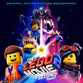 The LEGO Movie 2: The Second Part (Original Motion Picture Soundtrack) by Various Artists