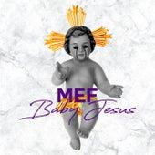 Baby Jesus von M.E.F.