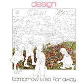 Tomorrow Is so Far Away de The Design