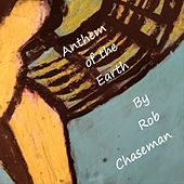 Anthem of the Earth by Rob Chaseman