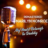 My Heart Belongs to Daddy von Marilyn Monroe