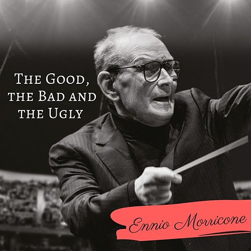 The Good, the Bad and the Ugly de Ennio Morricone