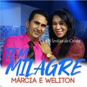 Tem Milagre by Márcia e Weliton Os Levitas de Cristo