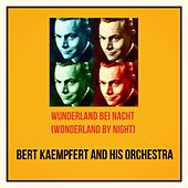Wunderland Bei Nacht (Wonderland by Night) (All Tracks Remastered) by Bert Kaempfert