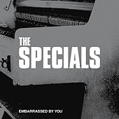 Embarrassed By You (Radio Edit) by The Specials