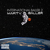 International Baller 2 de Marty Baller
