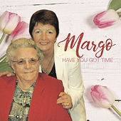 Have You Got Time? de Margo
