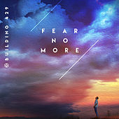 Fear No More by Building 429