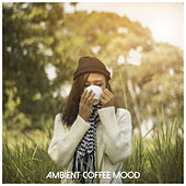 Ambient Coffee Mood by Lounge Music Café