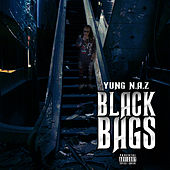 Black Bags by Yung N.A.Z