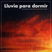 Lluvia para dormir:Música relajante para sueño profundo y ayuda para dormir tranquilo by Musica Relajante