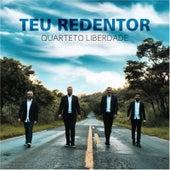 Teu Redentor by Quarteto Liberdade