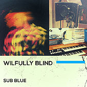 Wilfully Blind EP von Sub Blue