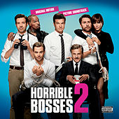 Horrible Bosses 2 (Original Motion Picture Soundtrack) de Various Artists