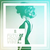 Future House Vibes, Vol. 16 de Various Artists