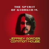 The Spirit of Giorgio M. de Jeffrey Gorder Comon House