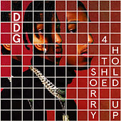 Sorry 4 The Hold Up by DDG