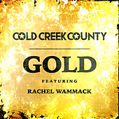 Gold by Cold Creek County