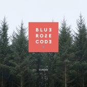 Sunday by Blue Rose Code
