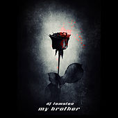 My Brother by Dj tomsten