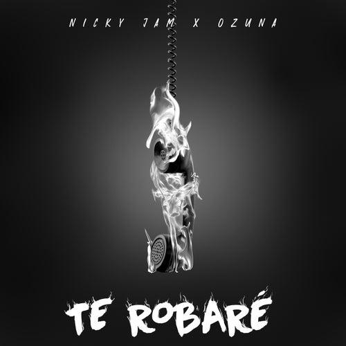 Te Robaré de Nicky Jam & Ozuna