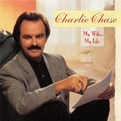 My Wife...My Life by Charlie Chase