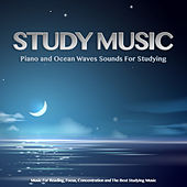 Study Music: Piano and Ocean Waves Sounds For Studying, Music For Reading, Focus, Concentration and The Best Studying Music de Studying Music