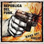 Wake Up van República Del Funk