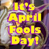 It's April Fools' Day! de Various Artists