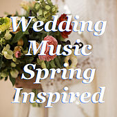 Wedding Music Spring Inspired de Various Artists