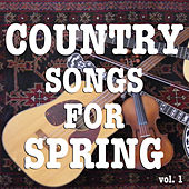 Country Songs For Spring vol. 1 von Various Artists